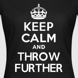 Keep Calm and Throw Further - Women's T-Shirt