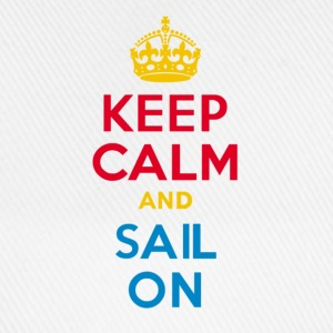 KEEP CALM and SAIL ON - Baseball Cap