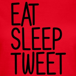 Eat Sleep Tweet Tee shirts - T-shirt Femme