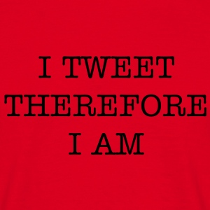 I tweet therefore I am T-Shirts - Men's T-Shirt