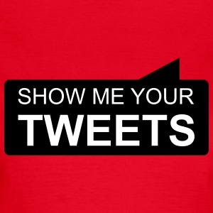 show me your TWEETS T-shirt - Maglietta da donna