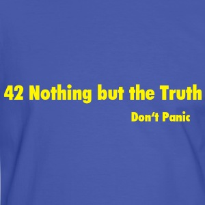 42 Nothing But the Truth / Do not Panic T-Shirts - Men's Ringer Shirt