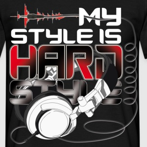 Hardstyle is my style T-Shirts - Men's T-Shirt