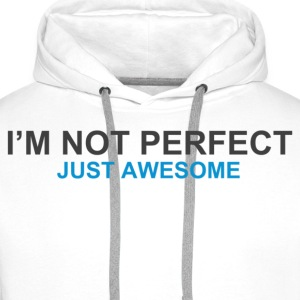 I'm not pefect, just awesome mens hoodie - Men's Premium Hoodie