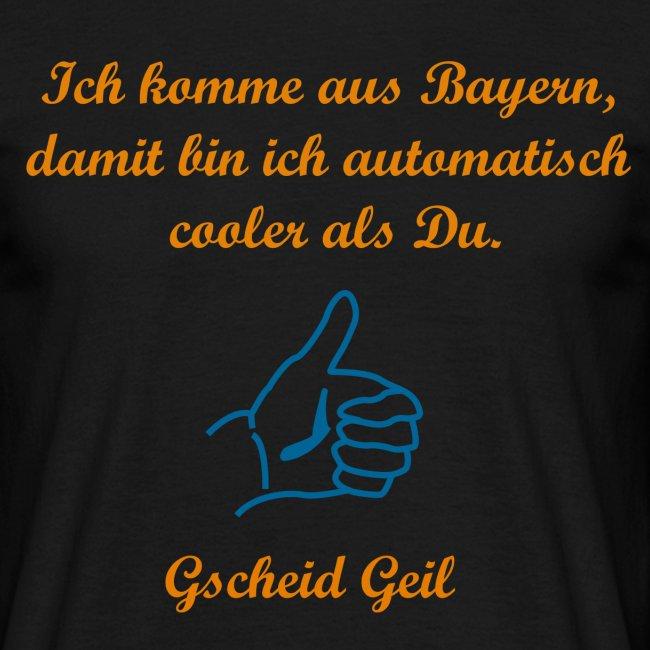 Ich komme aus Bayern, damit bin ich automatisch cooler als Du. - Daumen - Gscheid Geil