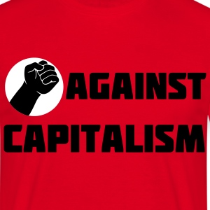 Fist Fight against Capitalism Capitalism T-Shirts - Men's T-Shirt