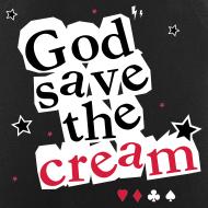 ~ God Save the Cream