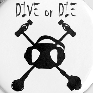 Dive or Die badge - Badge petit 25 mm
