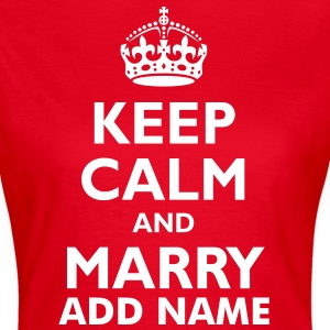 keep_calm_and_marry_2 T-Shirts - Women's T-Shirt