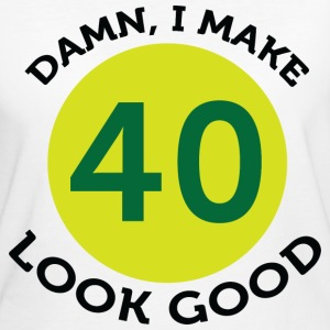 I Make 40 Look Good (dd) T-shirt - T-shirt ecologica da donna