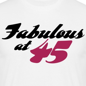 Fabulous At 45 (2c) T-Shirts - Men's T-Shirt