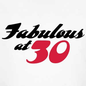 Fabulous At 30 (2c) T-Shirts - Men's Organic T-shirt