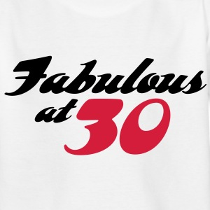 Fabulous At 30 (2c) Kids' Shirts - Teenage T-shirt