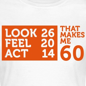 Look Feel Act 60 2 (1c)++ T-Shirts - Women's T-Shirt