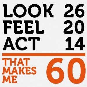Look Feel Act 60 (2c)++ T-Shirts - Men's T-Shirt