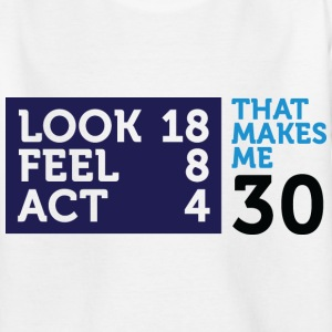 Look Feel Act 30 2 (dd)++ Kinder T-Shirts - Teenager T-Shirt