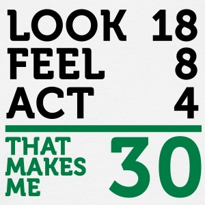 Look Feel Act 30 (2c)++ T-Shirts - Men's T-Shirt