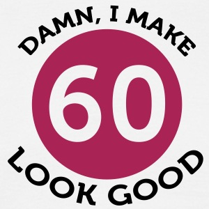 I Make 60 Look Good (2c)++ T-skjorter - T-skjorte for menn