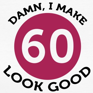 I Make 60 Look Good (2c)++ Camisetas - Camiseta ecológica mujer