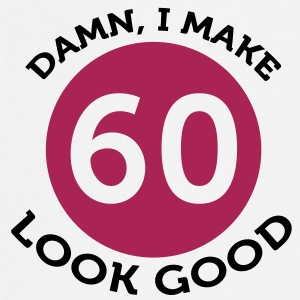 I Make 60 Look Good (2c)++ Forklæder - Forklæde