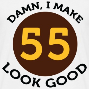 I Make 55 Look Good (dd)++ T-Shirts - Men's T-Shirt
