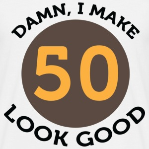 I Make 50 Look Good (dd)++ T-shirts - Herre-T-shirt