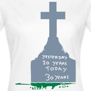 tombstone pierre tombale yesterday 20 Tee shirts - T-shirt Femme