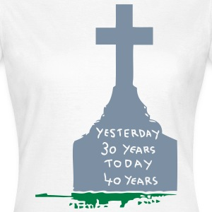 tombstone pierre tombale yesterday 30 Tee shirts - T-shirt Femme