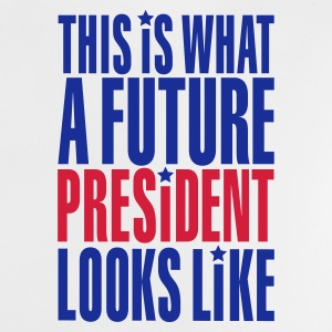 This is what a future president looks like Baby T-Shirts - Baby T-Shirt