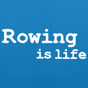 rowing is life Bags  - EarthPositive Tote Bag