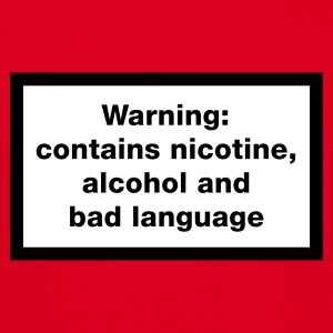 Warning: contains nicotine, alcohol, and bad language T-Shirts - Männer T-Shirt