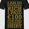 100 EURO VIP FUCKING RICH T-shirts - Mannen T-shirt