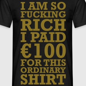 100 EURO VIP FUCKING RICH T-Shirts - Men's T-Shirt