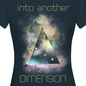 Into another dimension T-Shirts - Frauen T-Shirt