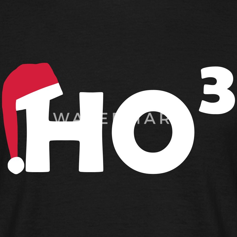Christmas Ho HOHOHO high 3 T-Shirts - Men's T-Shirt