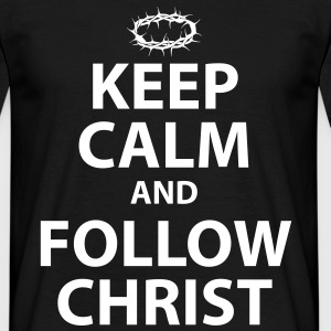 Keep Calm and Follow Christ - Classic Mens White Text - Men's T-Shirt