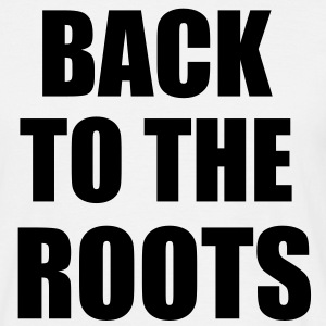 Back to the roots T-Shirts - Männer T-Shirt