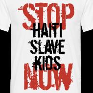 Motiv ~ Mann T-Shirt Stop Haiti Slave Kids now © by kally ART®