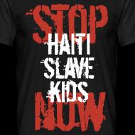 Motiv ~ Mann T-Shirt Stop Haiti Slave Kids now 02© by kally ART®