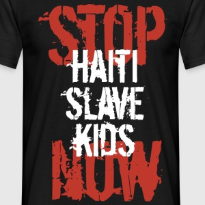 Mann T-Shirt Stop Haiti Slave Kids now 02© by kally ART®  - Männer T-Shirt