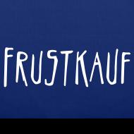 Motiv ~ Frustkauf