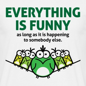 Everything Is Funny 2 (dd)++ Camisetas - Camiseta hombre