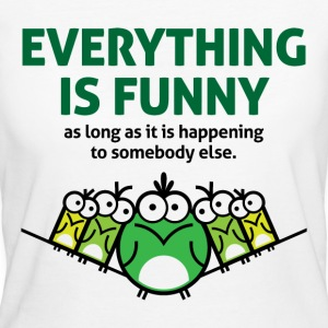 Everything Is Funny 2 (dd)++ T-Shirts - Frauen Bio-T-Shirt