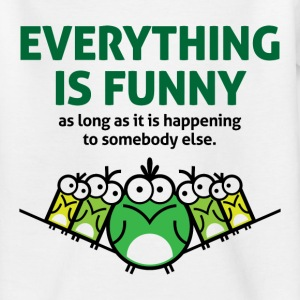 Everything Is Funny 2 (dd)++ Kids' Shirts - Teenage T-shirt