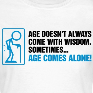 Age With Wisdom 2 (2c)++ T-Shirts - Women's T-Shirt