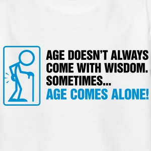 Age With Wisdom 2 (2c)++ Kids' Shirts - Teenage T-shirt