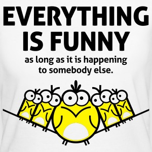 Everything Is Funny 2 (2c)++ Tee shirts - T-shirt Bio Femme