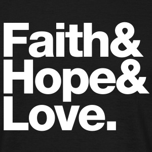 faith love hope - glaube hoffnung liebe T-Shirts - Men's T-Shirt