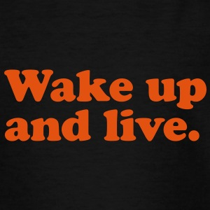 wake up and live Kids' Shirts - Teenage T-shirt