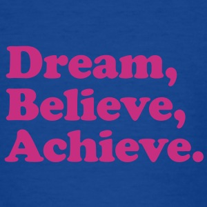 dream believe achieve Kids' Shirts - Teenage T-shirt